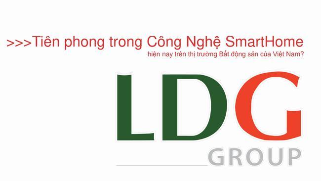 LDG tiên phong trong phát triển căn hộ thông minh